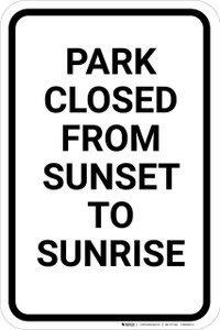 Park Closed From Sunset To Sunrise Portrait - Wall Sign