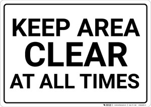 Keep Area Clear At All Times White with Black Text Landscape - Wall Sign