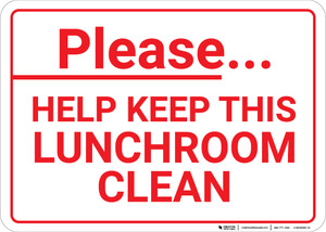 Please Help Keep Lunchroom Clean Landscape - Wall Sign