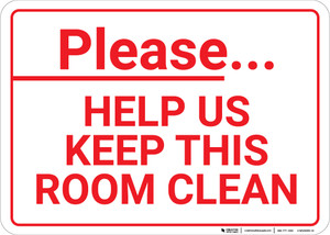Please Help Us Keep This Room Clean Landscape - Wall Sign