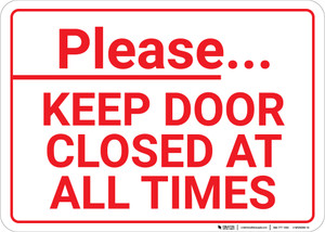Please Keep Door Closed At All Times Landscape - Wall Sign