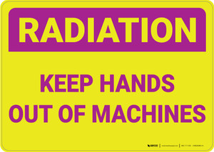 Radiation Keep Hands Out Of Machines Landscape - Wall Sign