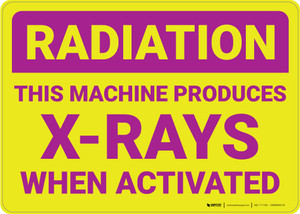 Radiation Machine Produces X Rays When Activated Landscape - Wall Sign