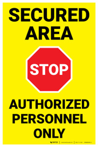 Secured Area Authorized Personnel Only with Stop Icon Portrait - Wall Sign