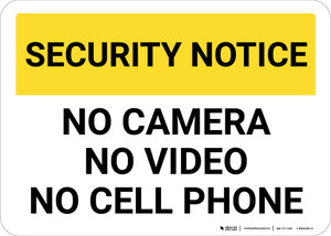 Security Notice No Camera No Video No Cell Phone Landscape - Wall Sign