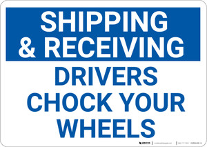 Shipping And Receiving Drivers Chock Wheels Landscape - Wall Sign