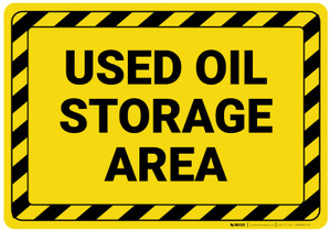 Used Oil Storage Area with Hazard Border Landscape - Wall Sign