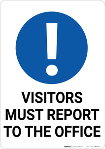 Visitors Must Report To The Office with Icon Portrait - Wall Sign