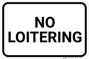 No Loitering Black and White Landscape - Wall Sign