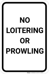 No Loitering Or Prowling Portrait - Wall Sign