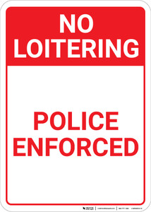 No Loitering Police Enforced Portrait - Wall Sign