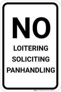 No Loitering Soliciting Panhandling Portrait - Wall Sign
