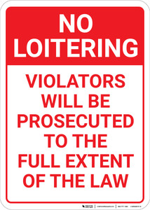 No Loitering: Violators Will Be Prosecuted Portrait - Wall Sign