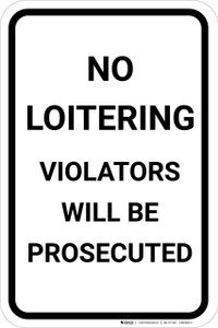 No Loitering Violators Will Be Prosecuted Portrait - Wall Sign