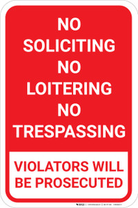 No Soliciting No Loitering No Trespassing Violators Prosecuted Red Portrait - Wall Sign