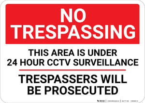 No Trespassing 24 Hour CCTV Surveillance Landscape - Wall Sign