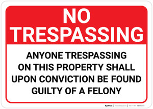 No Trespassing Anyone Trespassing Guilty Of A Felony Landscape - Wall Sign