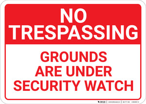 No Trespassing Grounds Under Security Watch Red Landscape - Wall Sign