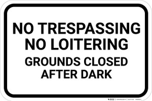 No Trespassing No Loitering Grounds Closed After Dark Landscape - Wall Sign