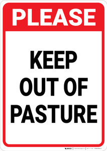 Please Keep Out Of Pasture Portrait - Wall Sign