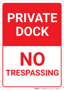 Private Dock No Trespassing Portrait - Wall Sign