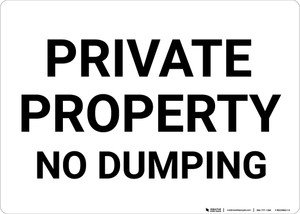 Private Property No Dumping Black and White Landscape - Wall Sign