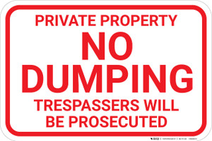 Private Property No Dumping Trespassers Will Be Prosecuted Landscape - Wall Sign