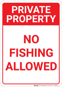 Private Property No Fishing Allowed Portrait - Wall Sign