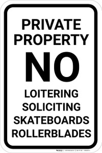 Private Property No Loitering Soliciting Skateboards Rollerblades Portrait - Wall Sign