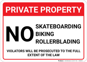 Private Property: No Trespassing Skateboarding Biking Rollerblading Violators Prosecuted Landscape - Wall Sign