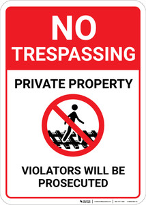 No Trespassing: Private Property Violators Prosecuted Walking on Tracks Icon Portrait - Wall Sign