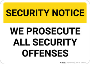 Security Notice: Prosecute Security Offenses Landscape - Wall Sign