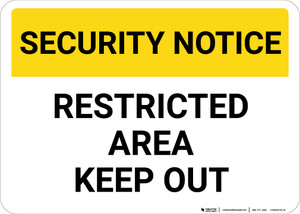 Security Notice: Restricted Area Keep Out Landscape - Wall Sign