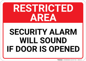 Restricted Area: Restricted Area Security Alarm Will Sound If Door Is Opened Landscape - Wall Sign