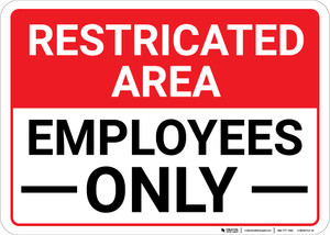Restricted Area: Restricted Employees Only Landscape - Wall Sign
