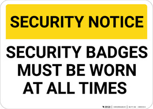 Security Notice: Security Badge Must Be Worn At All Times Landscape - Wall Sign