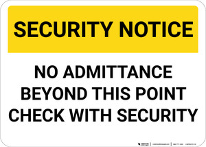 Security Notice: Security No Admittance Beyond This Point Check With Security Landscape - Wall Sign