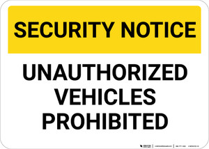 Security Notice: Unauthorized Vehicles Prohibited Landscape - Wall Sign