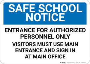 Safe School Notice: Entrance For Authorized Personnel Only Landscape - Wall Sign
