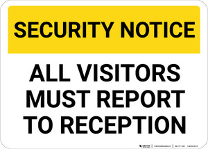 Security Notice: All Visitors Must Report To Reception Landscape - Wall Sign
