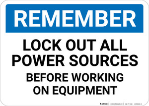 Remember: Lock Out All Sources Before Working On Equipment Landscape - Wall Sign