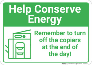 Help Conserve Energy: Remember To Turn Off Copiers At End Of Day Copier Icon Landscape - Wall Sign
