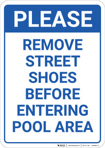 Please: Remove Street Shoes Before Entering Pool Area Portrait - Wall Sign