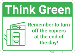 Think Green:Remember To Turn Off Copiers At End Of Day Copier Icon Landscape - Wall Sign