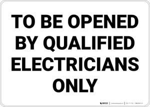 Opened By Authorized Electricians Only Landscape - Wall Sign