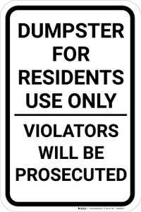 Dumpster For Residents Use Only Violators Will Be Prosecuted Portrait - Wall Sign