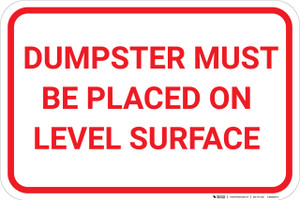 Dumpster Must Be Placed On Level Surface Landscape - Wall Sign