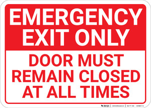 Emergency Exit Only Door Must Remain Closed At All Times Landscape - Wall Sign