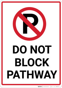 Do Not Block Pathway with Parking Icon Portrait - Wall Sign