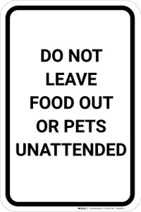Do Not Leave Food Or Pets Unattended Portrait - Wall Sign